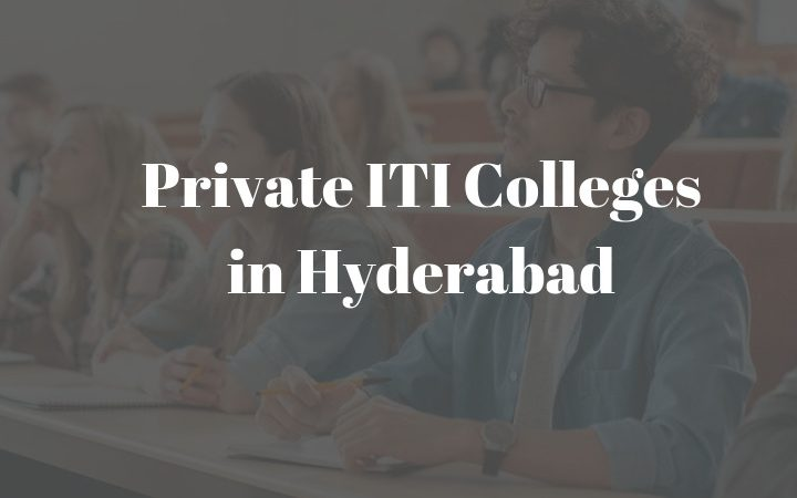 Private ITI Colleges in Hyderabad
